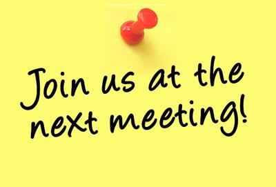 Join Us at the Next Meeting