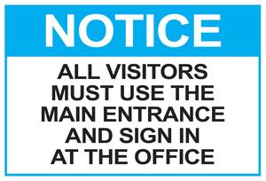 NOTICE - All Visitors Must Use the Main Entrance and Sign In at the Office.