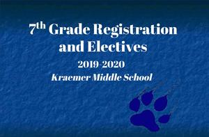 7th Grade Registration & Electives Presentation (2019-2020)