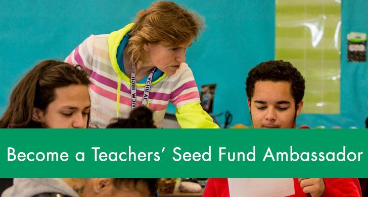 Become a Teachers' Seed Fund Ambassador