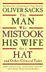 The Man Who Mistook His Wife for a Hat & Other Clinical Tales by Dr. Oliver Sacks