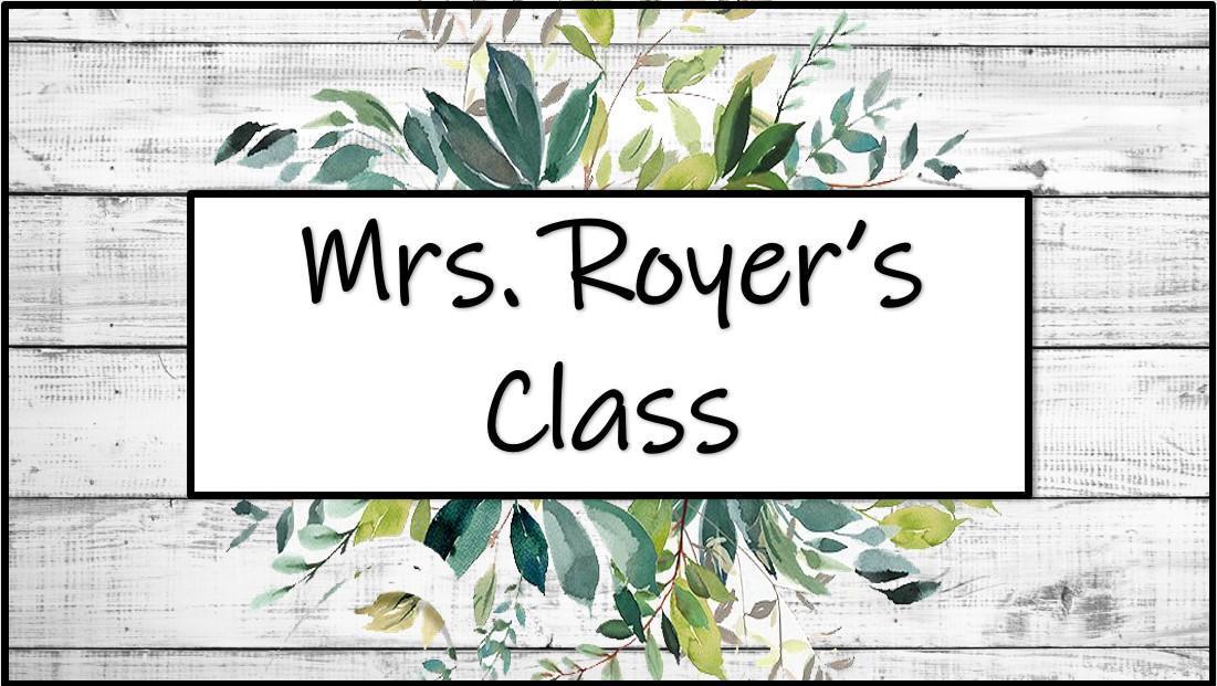 Mrs. Royer's class