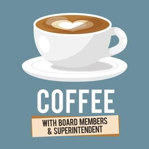 Graphic Coffee with Board Members & Superintendent