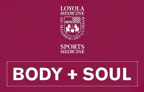 Loyola Medicine - Sports Medicine - Body + Soul