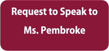 Request to Speak to Ms. Pembroke