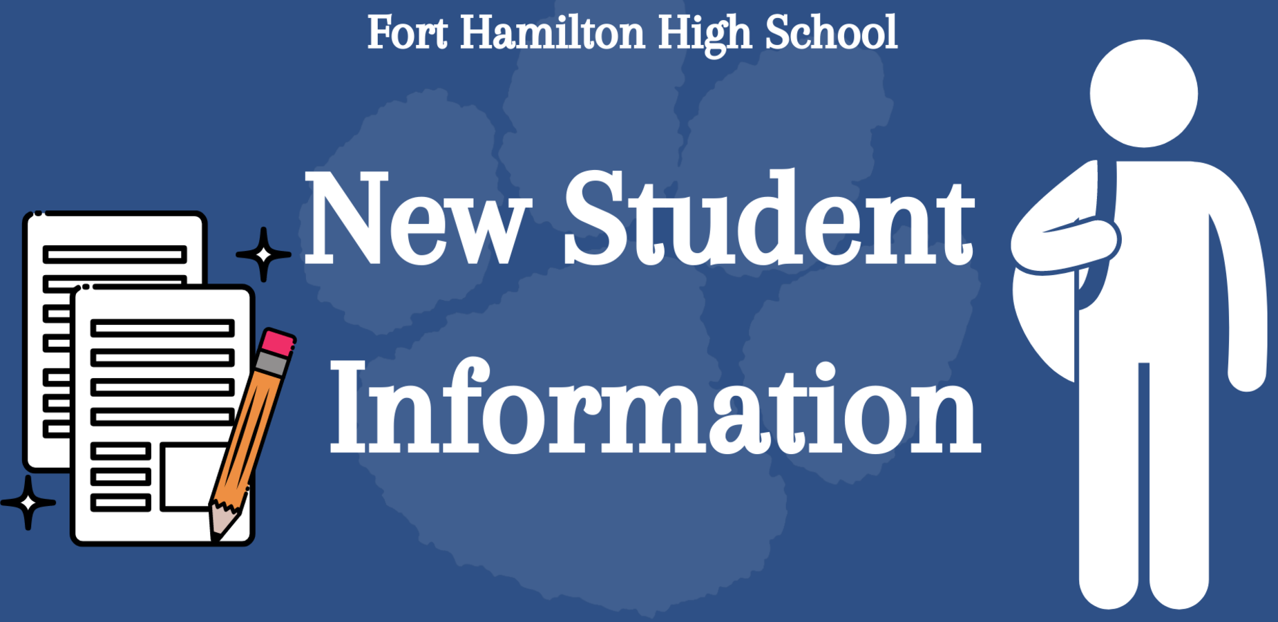 Fort Hamilton High School. New Student Information. A student figure and paper and pencil