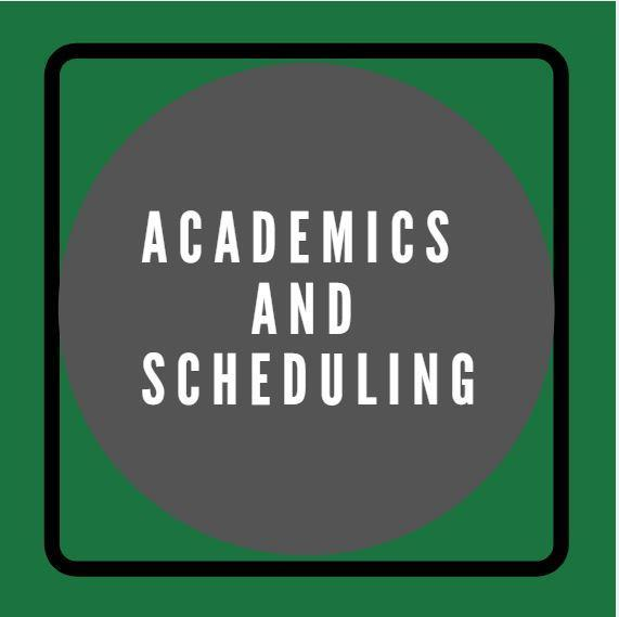 Academics and Scheduling