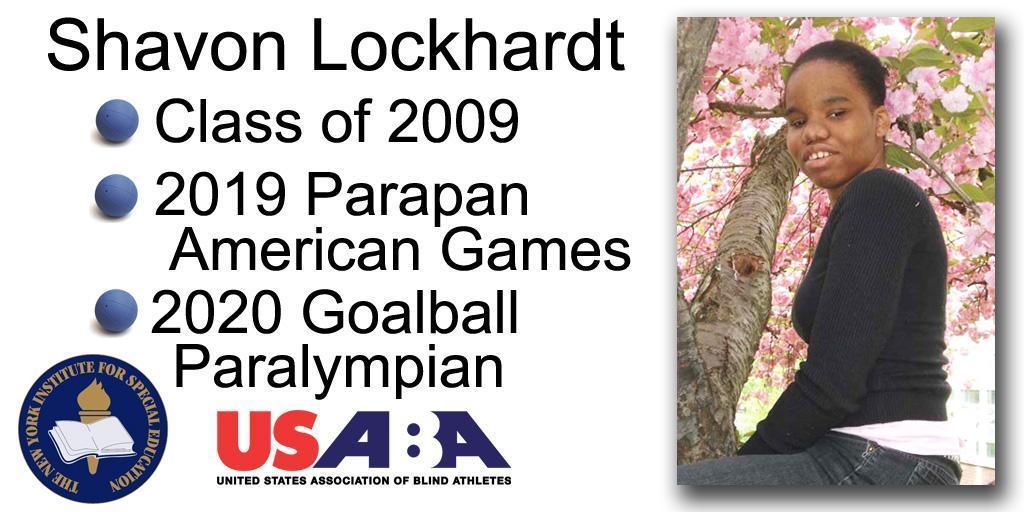Shavon Lockhardt, NYI class of 2009, 2019 Parapan American Games, 2020 Goalball Paralympian
