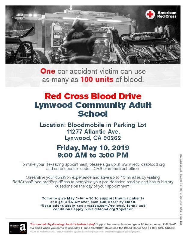 Blood Drive, Friday, May 10, 2019, 9:00 AM - 2:00 PM, at Lynwood Community Adult School, 11277 Atlantic Avenue, Lynwood, CA 90262