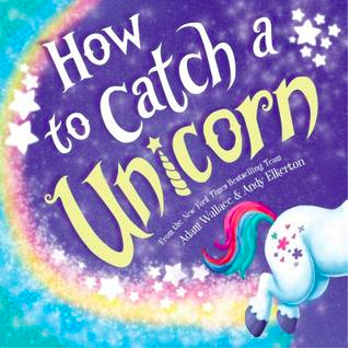 Cover of How to catch a unicorn.
