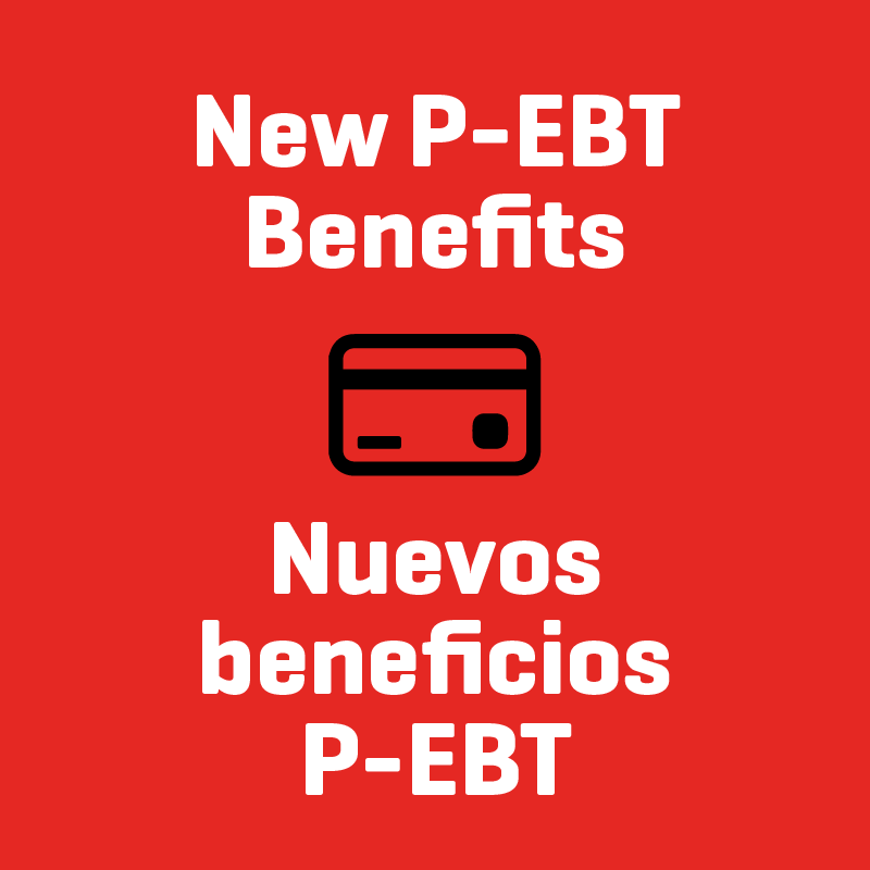 White text saying New P-EBT Benefits featuring a card icon and Spanish text saying Nuevos beneficios P-EBT