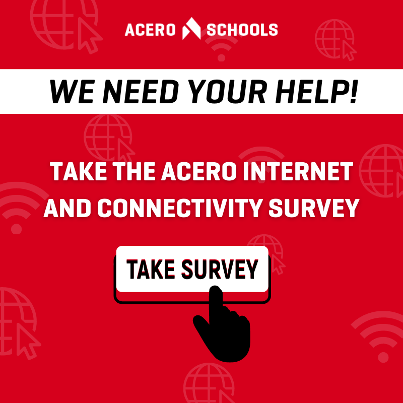 We need your help! Take the Acero Internet and Connectivity Survey