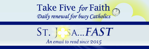 Sign Up for our weekly email JosaFAST and/or our Daily Prayer Email Take 5 for Faith! Featured Photo