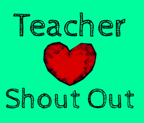 A heart surrounded by the words 'Teacher Shout Out'