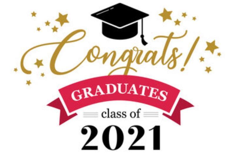Congratulations Graduates, Class of 2021!