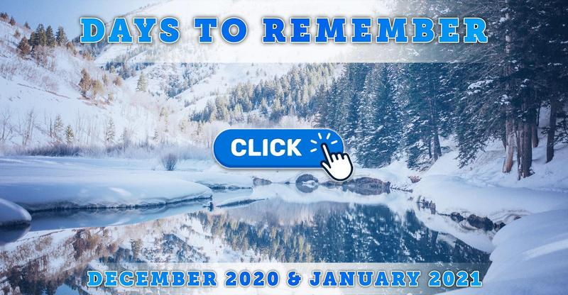Days to Remember: December 2020 & January 2021