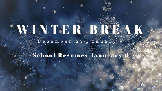 Winter Break 12-23-19 to 1-3-20 Featured Photo