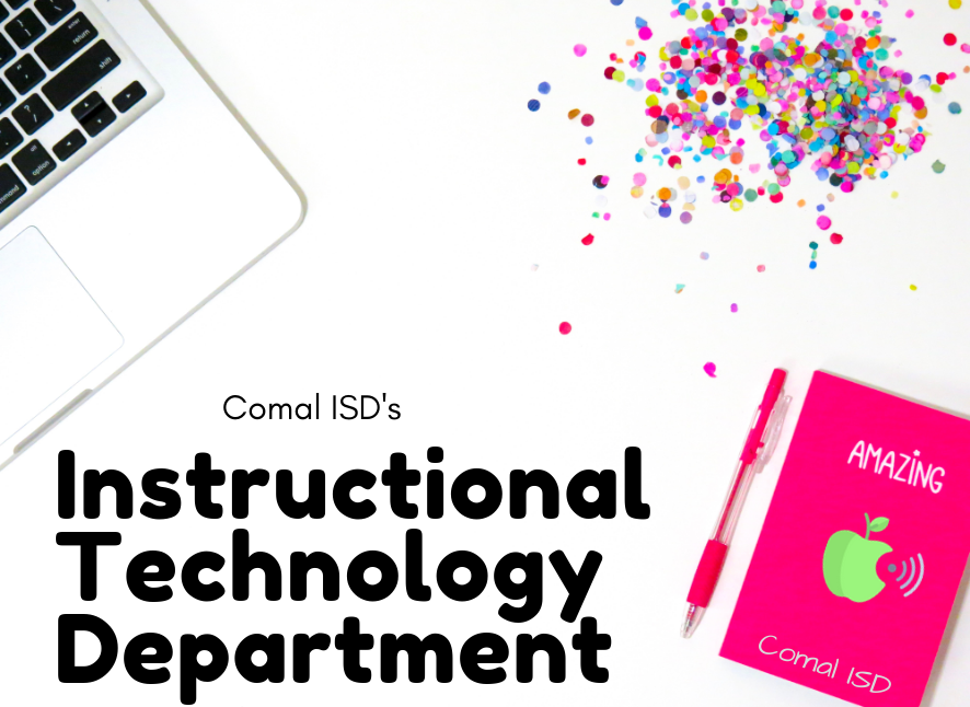 Banner Photo with laptop, confetti, and notebook titled Comal ISD Instructional Technology Hotspot
