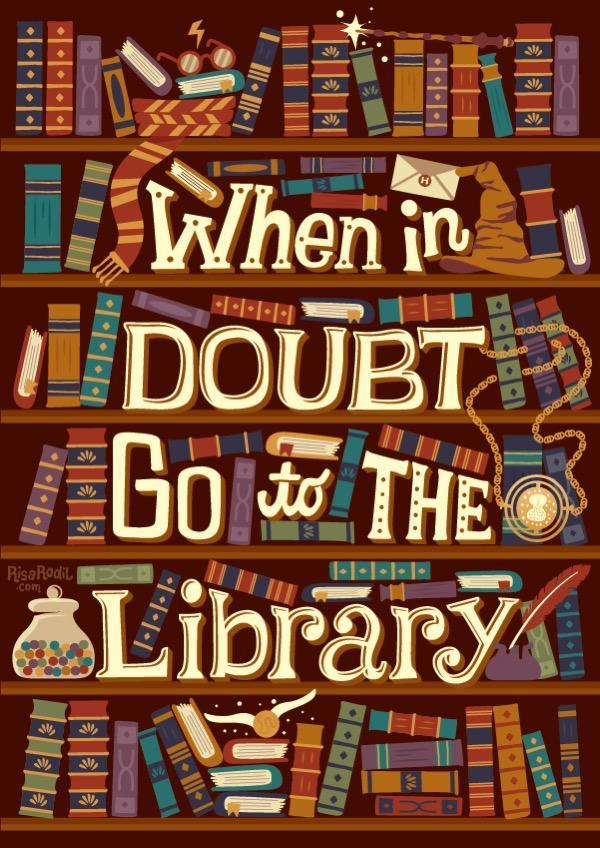 Quote by J.K. Rowling, 'When in doubt go to the library.'