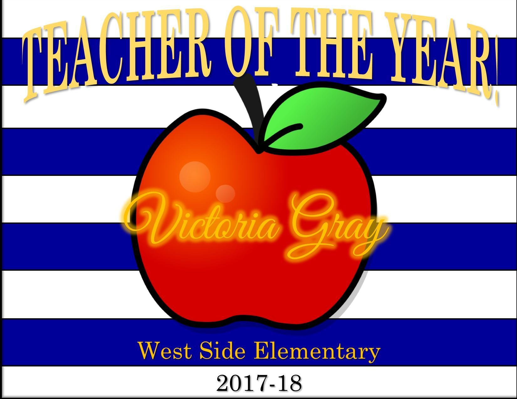 poster for Teacher of the Year Victoria Gray