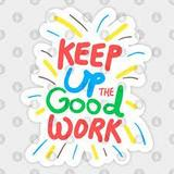 image with Keep up the Good Work