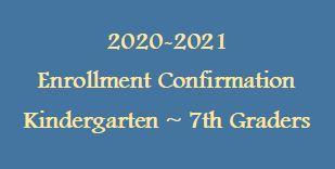 2020-2021 Enrollment Confirmation ~ Current Kindergarten through 7th Grade Students Featured Photo