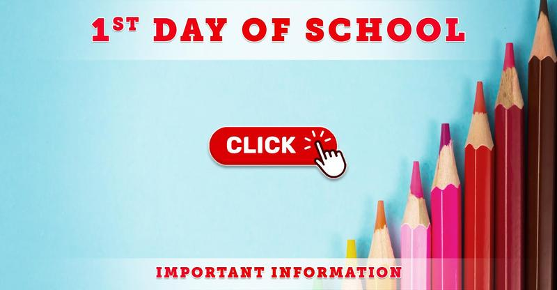 Important 1st Day of School Information