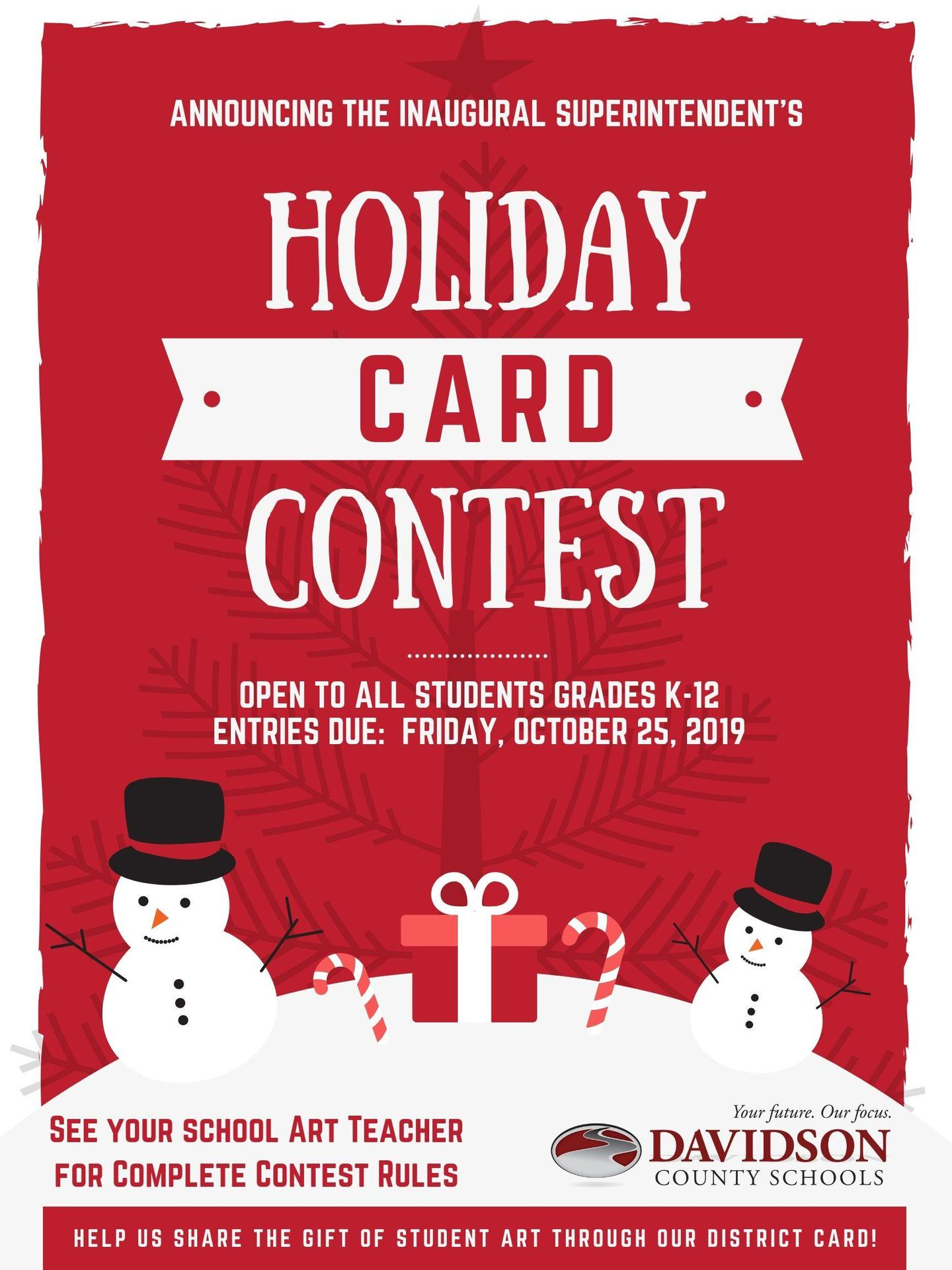 Flyer announcing the inaugural Superintendent's Holiday Card Contest.  Open to all students grades K-12.  Entries are due by Friday, October 25, 2019.  See your school art teacher for complete contest rules.