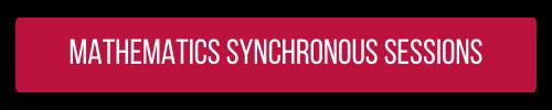 Mathematics Synchronous Sessions