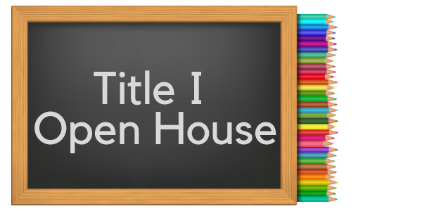chalkboard with text: Title 1 Open House