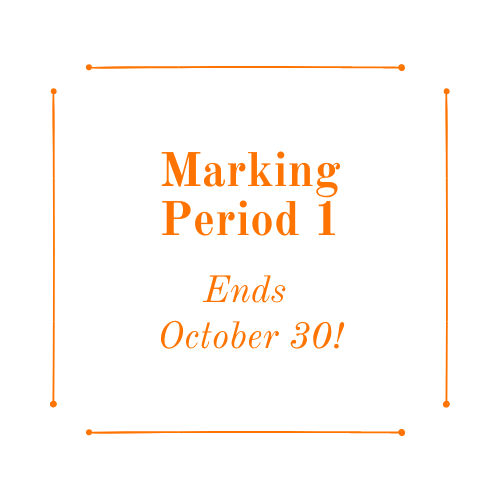 Marking Period 1 Ends October 30