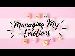 Managing My Emotions