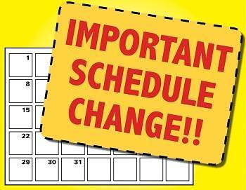 Important Schedule Change
