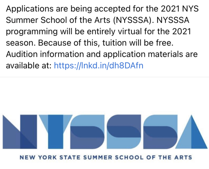 Applications for 2021 (NY Summer School of Arts) NYSSSA will be entirely virtual and free. Audition information and application materials are available by clicking on the image.