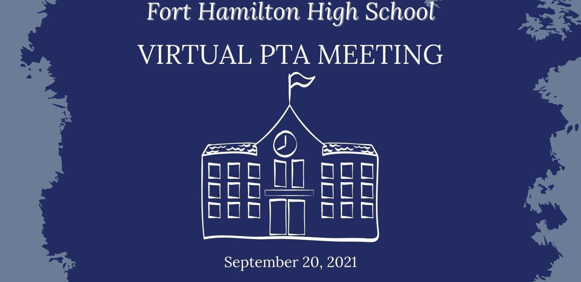 Fort Hamilton High School. Virtual PTA Meeting. September 20, 2021. A drawing of a school building.