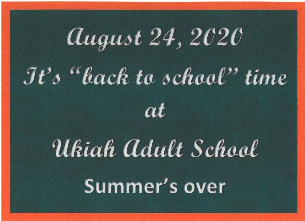 August 24, 2020, it's 'back to school' time at Ukiah Adult school, Summer's over
