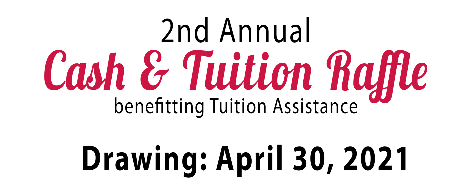 2nd annual cash and tuition raffle