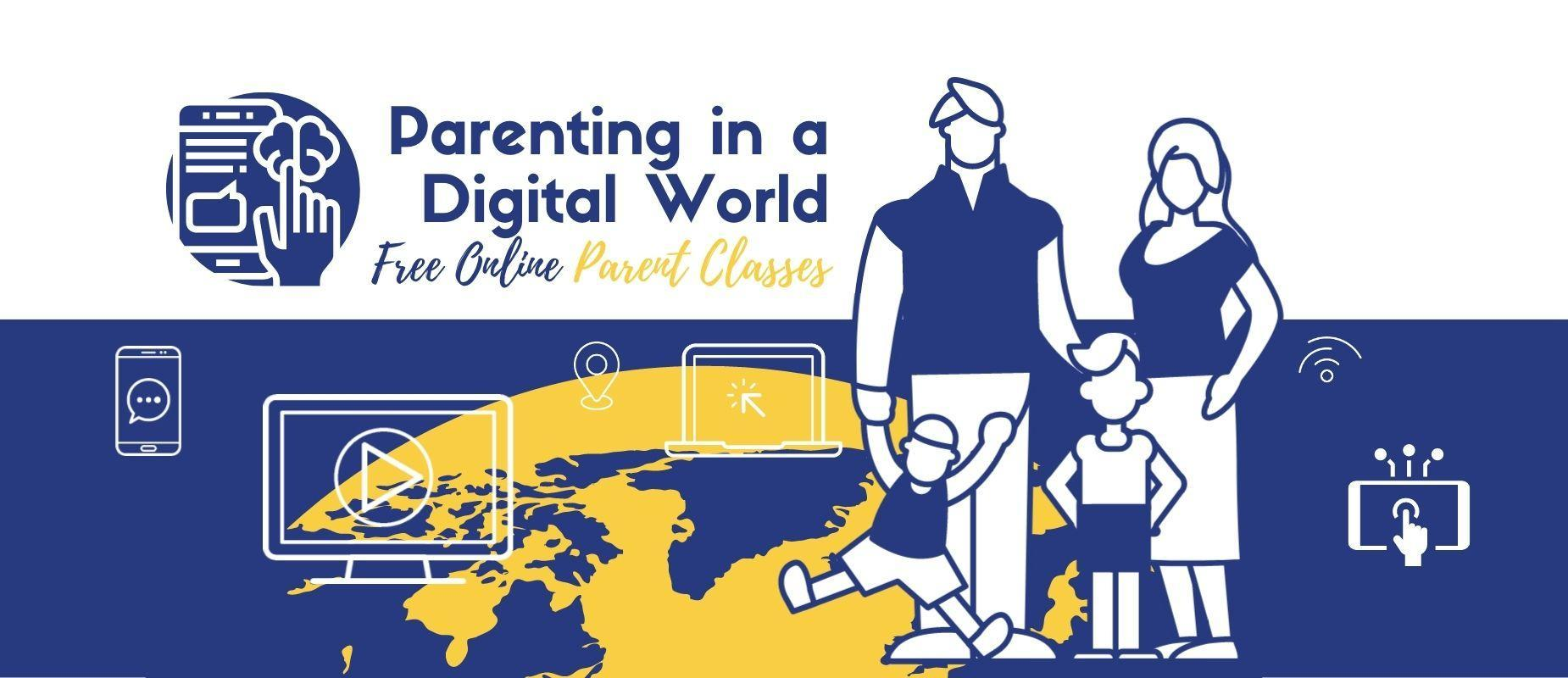 Parenting in a Digital World - Free Online Parent Classes