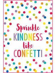 Sprinkle Kindness Like Confetti