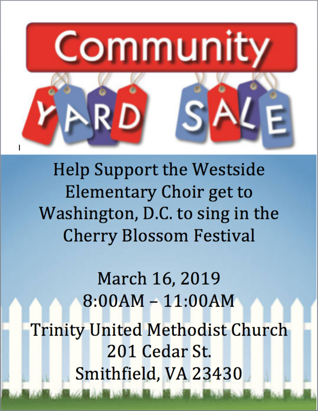 Help Support the Westside Elementary Choir get to Washington, D.C. to sing in the Cherry Blossom Festival  March 16, 2019 8:00AM – 11:00AM  Trinity United Methodist Church 201 Cedar St. Smithfield, VA 23430