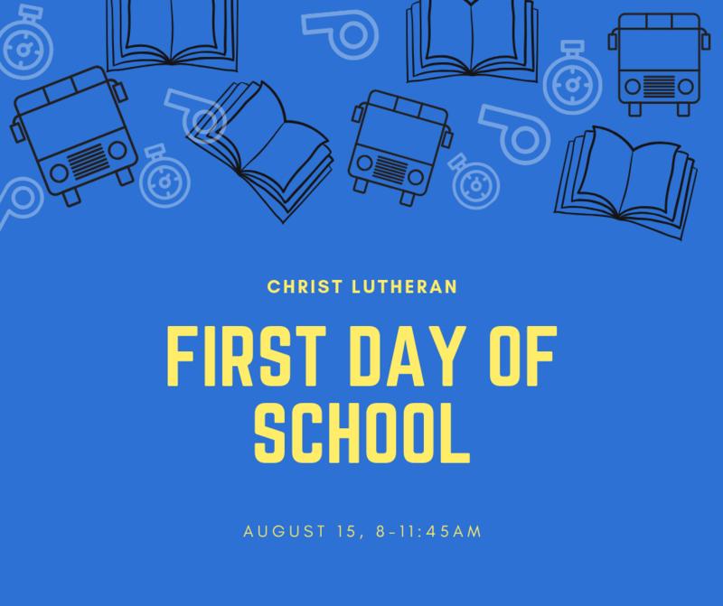 School begins at Christ Lutheran School, Thursday August 15! Featured Photo