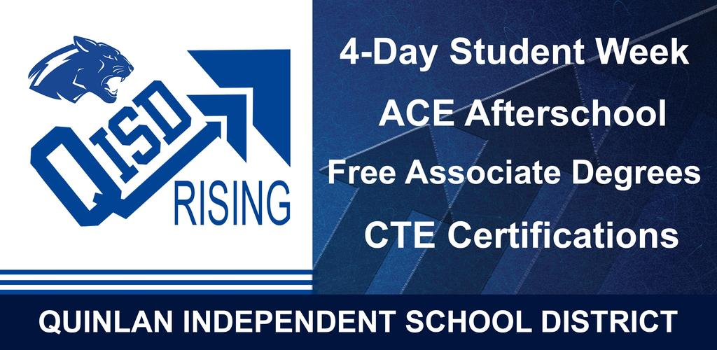 QISD Rising, 4-Day Student Week, ACE Afterschool, Free Associate Degrees, CTE Certifications, Quinlan Independent School District