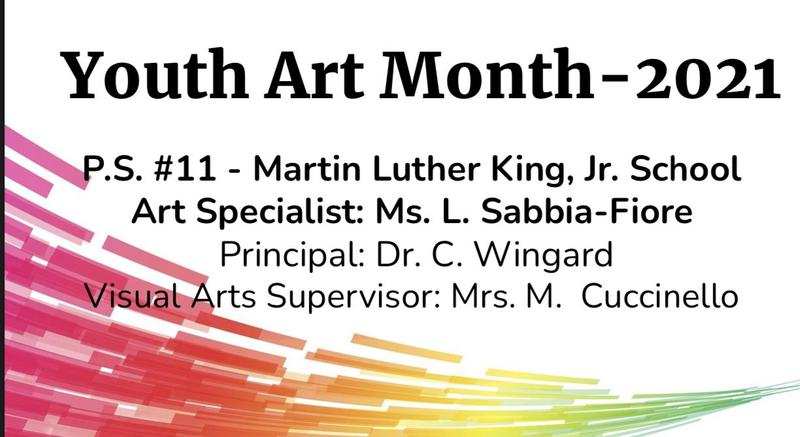 Martin L. King, Jr.P.S.# 11 2021 Youth Art Month Featured Photo