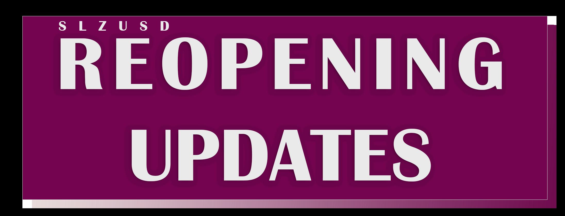 SLZUSD Reopening Updates