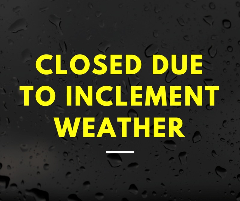 Closed for Inclement Weather