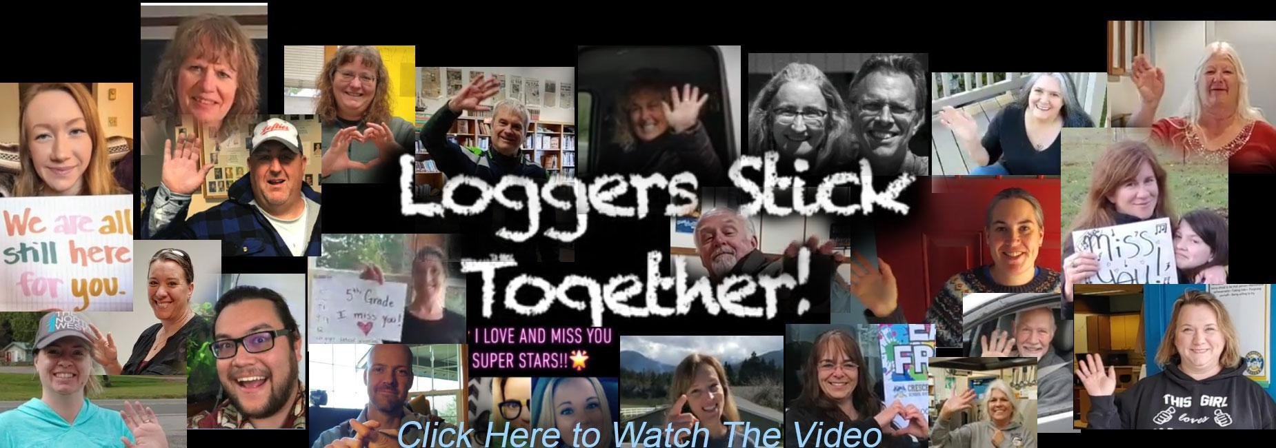 Loggers Stick Together Video