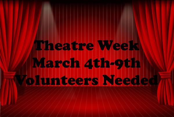 Theatre Week March 4th-9th Volunteers Needed