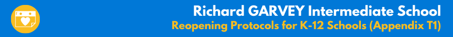Richard GARVEY Intermediate School - Reopening Protocols for K-12 Schools (Appendix T1)