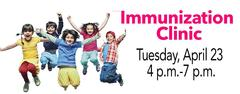 Immunization Clinic Tuesday, April 23, 4 to 7 p.m.
