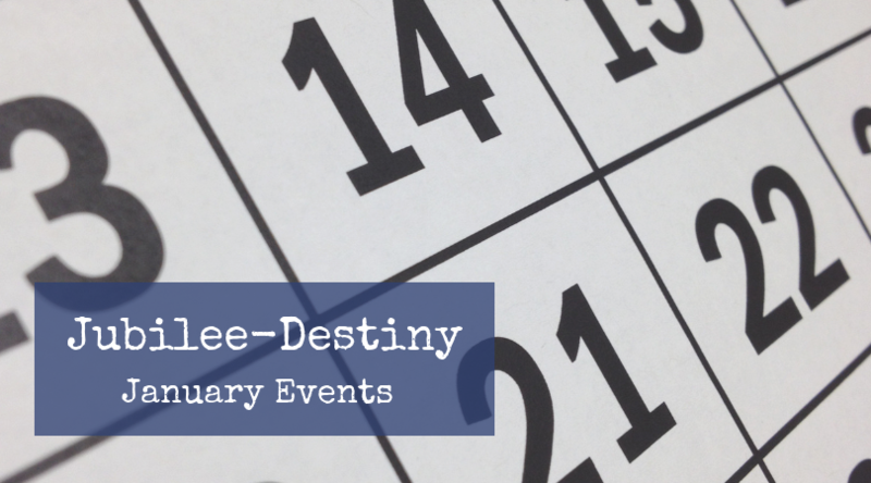 Jubilee-Destiny January Events
